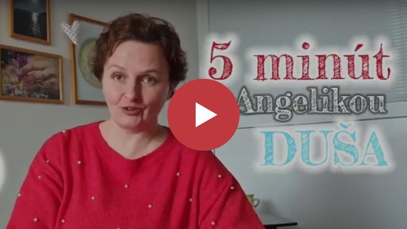 5 minút s Angelikou 12: Zistite, čo vaša duša chce
